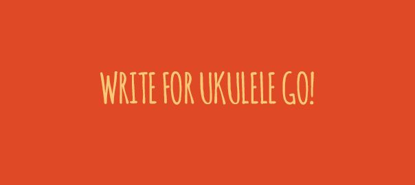 We're looking for guest contributors at Ukulele Go! Got a ukulele tip that you found really useful when you were learning? We'd love to hear it.