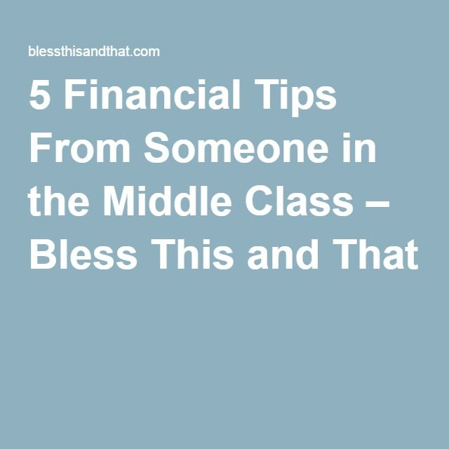 5 Financial Tips From Someone in the Middle Class – Bless This and That