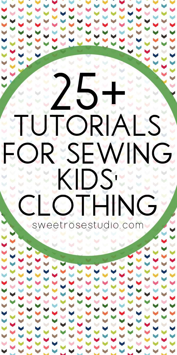 25+ Tutorials for Sewing Kids Clothing at Sweet Rose Studio