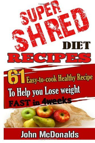 Super Shred Diet Recipes 61 Easy To