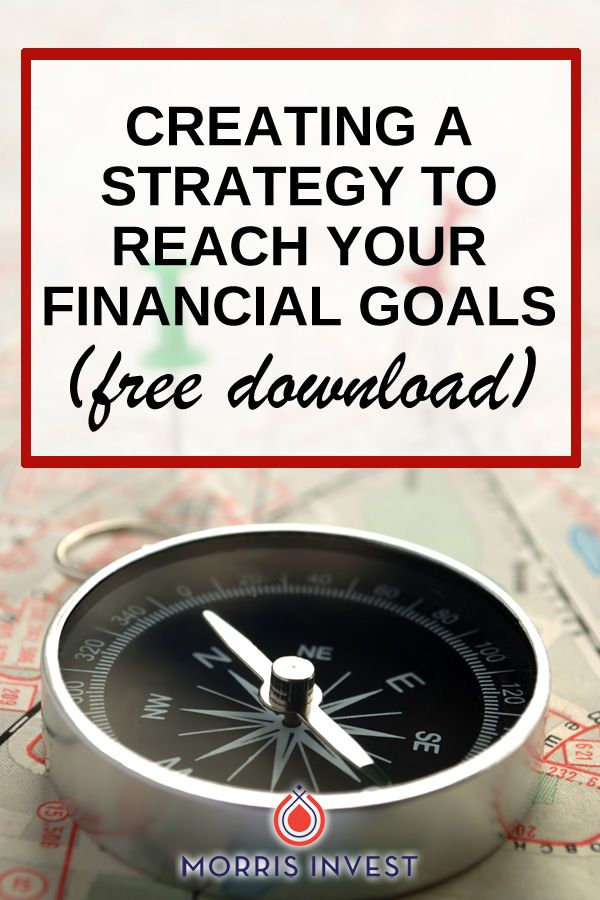 Creating a Strategy to Reach Your Financial Goals (Free Download