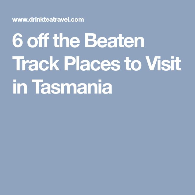 6 off the Beaten Track Places to Visit in Tasmania