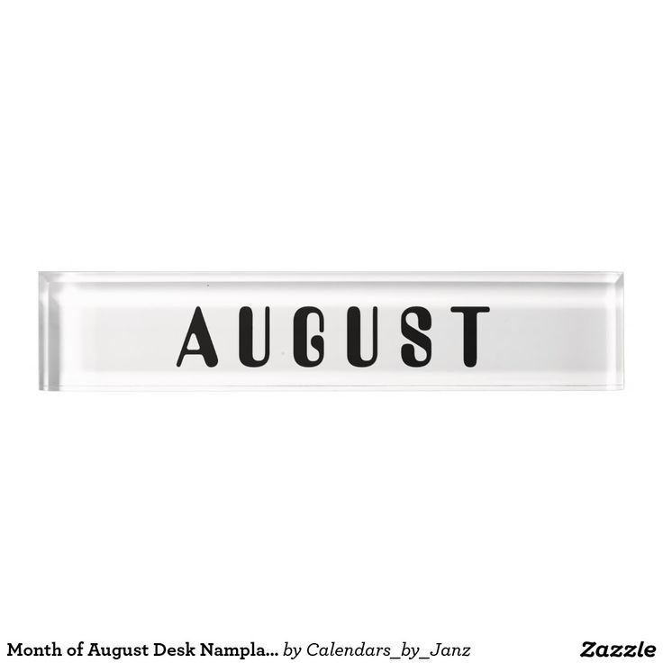 Month of August Desk Namplate by Janz Desk Name Plate