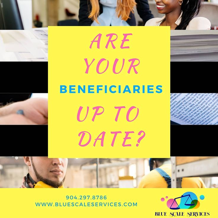 Have you checked your Beneficiaries? Now is a good time to ...