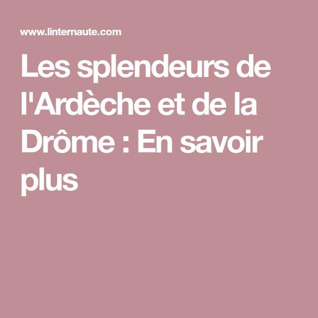 Les splendeurs de l'Ardèche et de la Drôme : En savoir plus