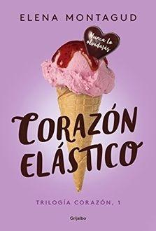 Corazón elástico - Trilogía Corazón 1 (PDF - ePub) de Elena Montagud
