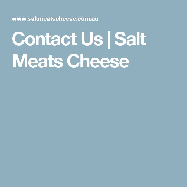 Contact Us | Salt Meats Cheese