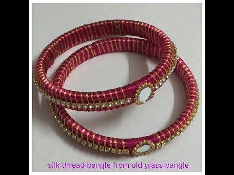 DIY:Old Glass bangle into designer silk thread bangle/Stone silk thread bangle making/mirror bangle - YouTube