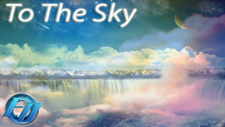 To The Sky | Chillout Dreamy Music - Europa's Ocean