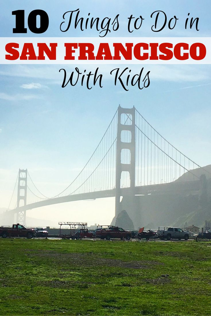 Best San Francisco With Kids Images On Pinterest Francisco D - 10 things to see and do in california