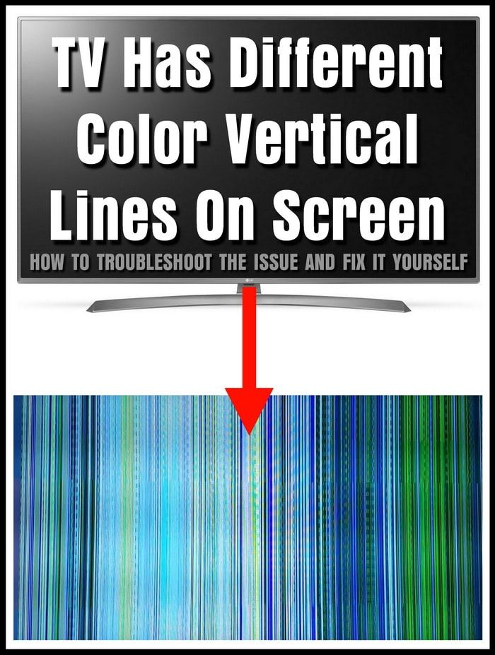 TV Has Different Color Vertical Lines On Screen - How To Fix