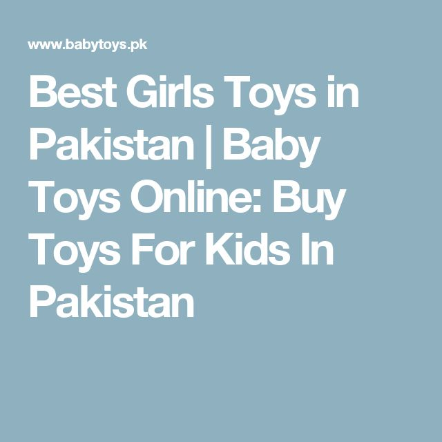 Best Girls Toys in Pakistan | Baby Toys Online: Buy Toys For Kids In Pakistan