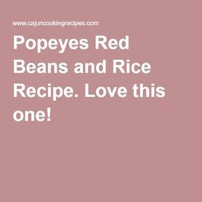 Popeyes Red Beans and Rice Recipe. Love this one!