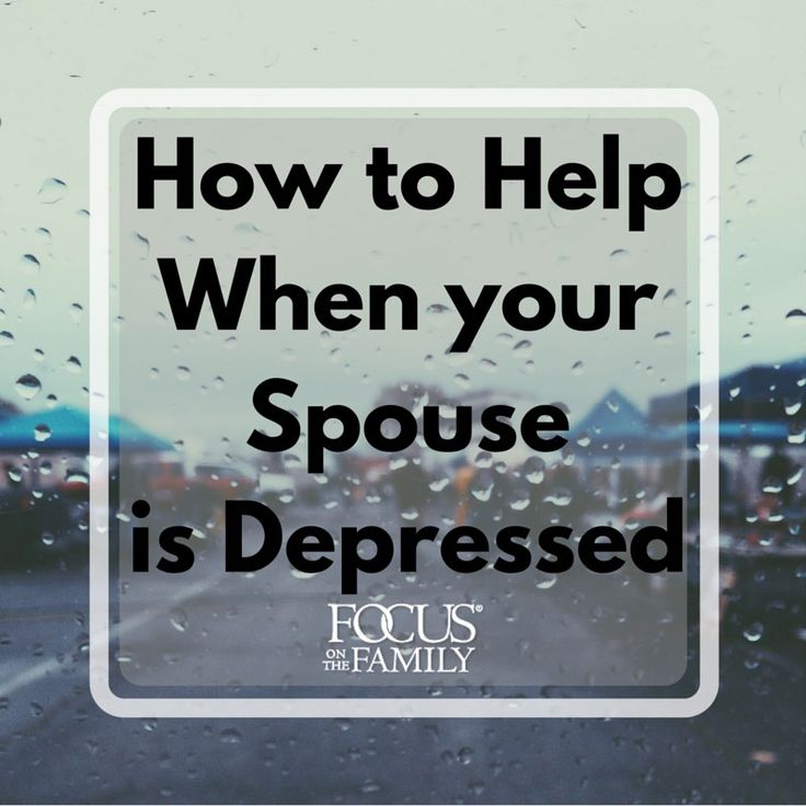 How to Help When Your Spouse is Depressed