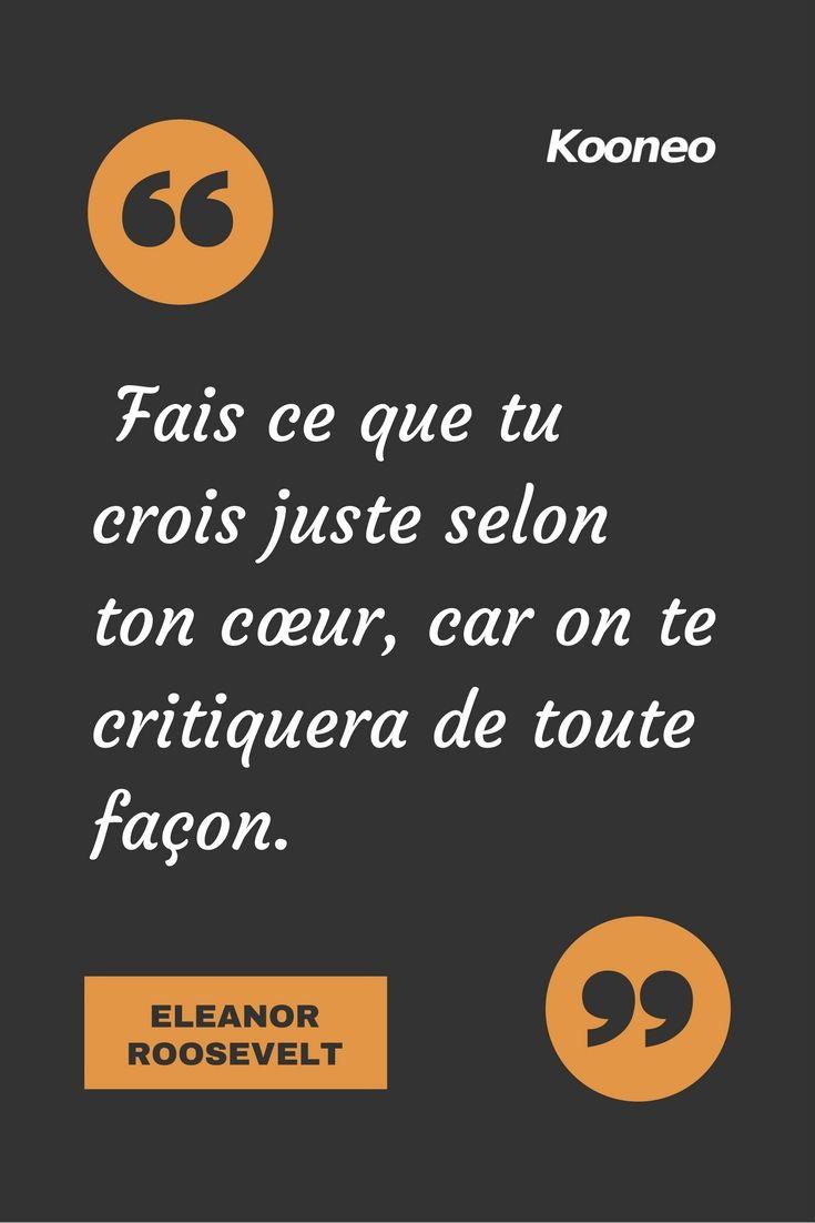 [CITATIONS] Fais ce que tu crois juste selon ton cœur, car on te critiquera de toute façon. ELEANOR ROOSEVELT #Ecommerce #E-commerce #Kooneo #Eleanorroosevelt : www.kooneo.com