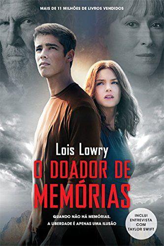 O Doador De Memórias. Quando Não Há Memórias, A Liberdade É Apenas Uma Ilusão - Livros na Amazon.com.br