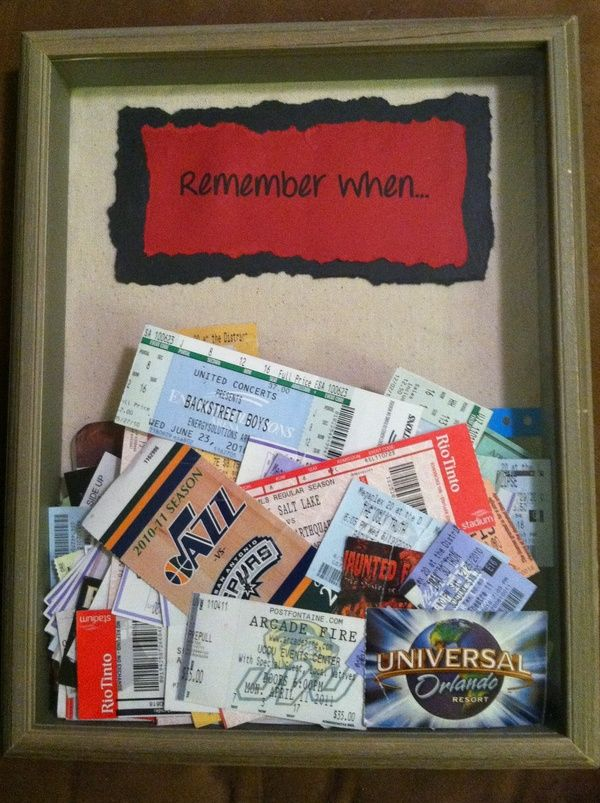 Memory shadow box… like this wording. From concert tix, to game ticket stubbs, to movie tix, and cruise ships key cards... to go through one day when we're old! :)