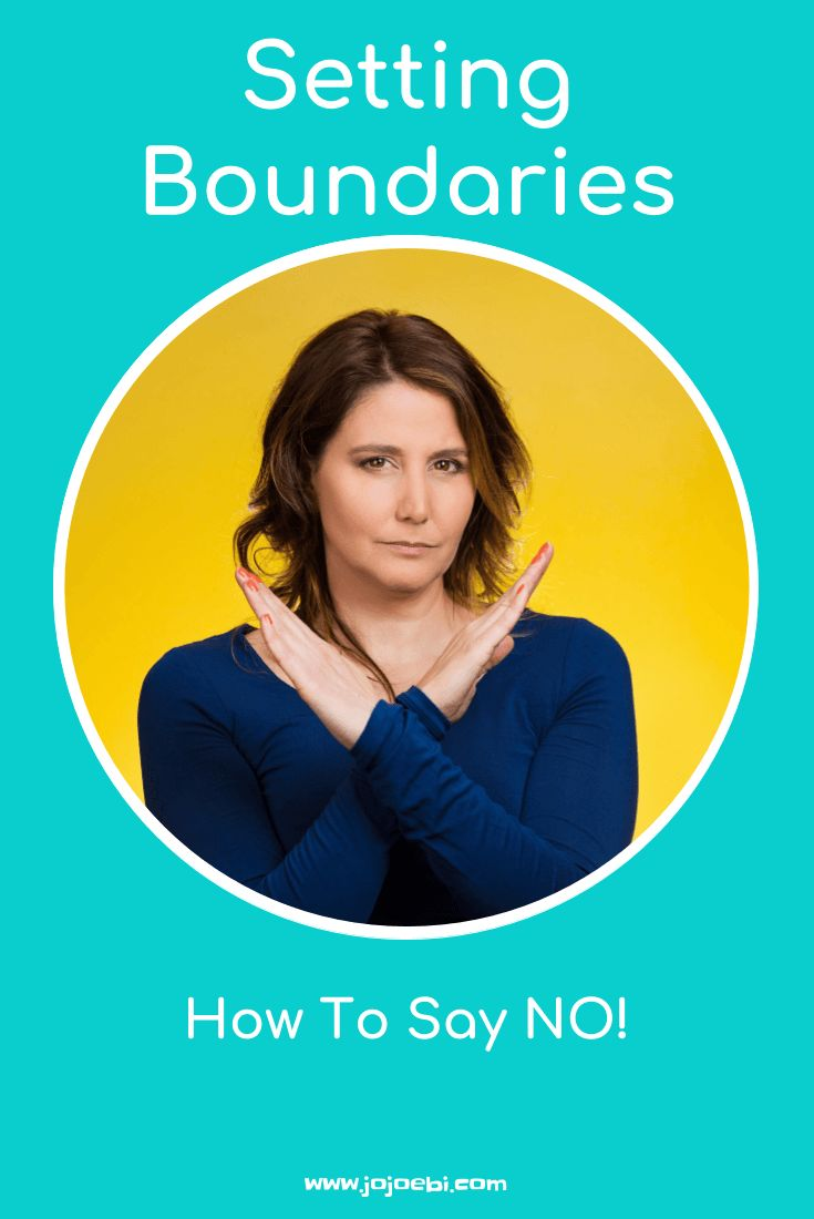 Setting boundaries - how to say no even when you're not good at it   saying no   setting boundries   healthy boundaries for moms  
