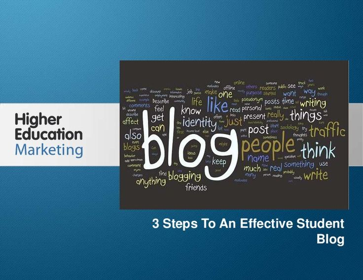 3-steps-to-create-an-effective-student-blog by Higher Education Marketing via Slideshare