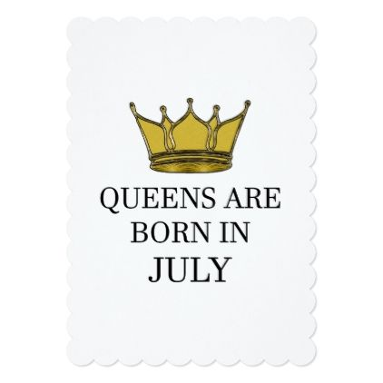 Queens Are Born In July Card - birthday cards invitations party diy personalize customize celebration