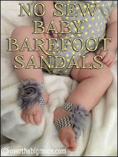 No Sew Baby Barefoot Sandals | Over The Big Moon  So cheap and easy! Just using a Shabby Flower and Elastic! www.overthebigmoon.com