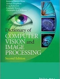 Dictionary of Computer Vision and Image Processing free download by Robert B. Fisher Toby P. Breckon Kenneth Dawson-Howe Andrew Fitzgibbon Craig Robertson Emanuele Trucco ISBN: 9781119941866 with BooksBob. Fast and free eBooks download.  The post Dictionary of Computer Vision and Image Processing Free Download appeared first on Booksbob.com.