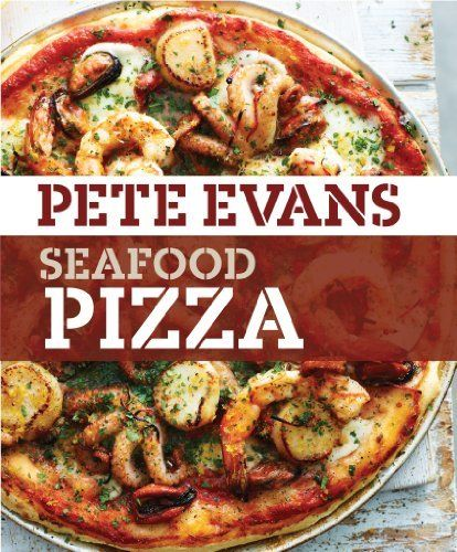 Seafood Pizza by Pete Evans. $2.60. Publisher: Murdoch Books (July 1, 2012). 111 pages
