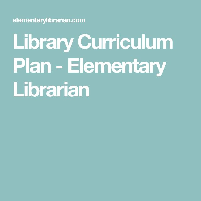 Library Curriculum Plan - Elementary Librarian