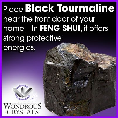 Place Black Tourmaline near the front door of your home.