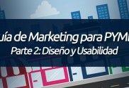Parte 2: Diseño y Usabilidad. http://blog.pagoranking.com/guia-marketing-por-internet-para-pymes-parte-2-diseno-y-usabilidad/