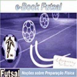 Vendas Multiplas: e-Book Futsal - Noções básicas sobre preparação fí...