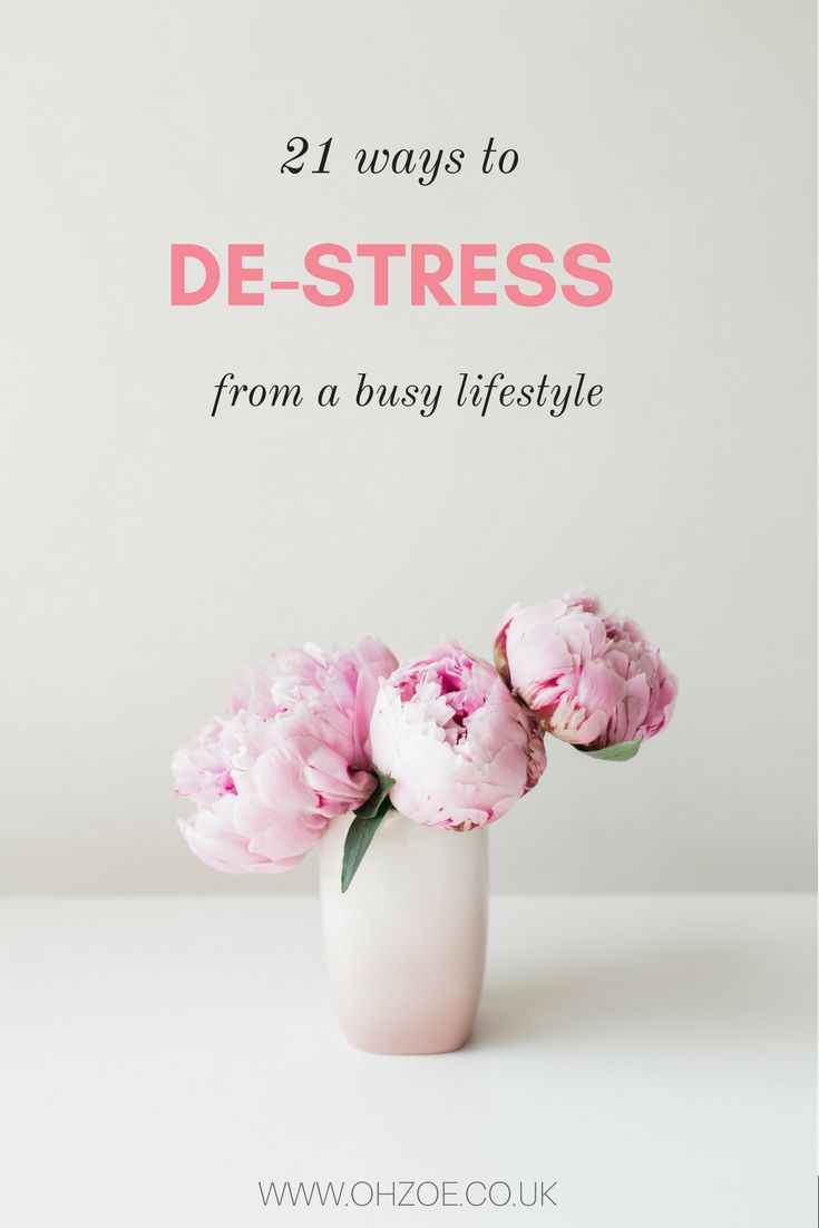 21 ways to de-stress from a busy lifestyle