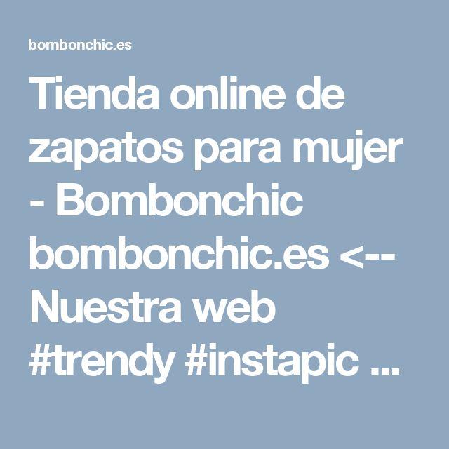 Tienda online de zapatos para mujer - Bombonchic  bombonchic.es <-- Nuestra web  #trendy #instapic #shoes #zapatos #zapato #bonito #cute #bombonchic #shoes #sandalia sandalias #cuña #sandaliacuña #esparto #sandaliaesparto #plataforma #sandaliaplataforma #zapatoesparto #zapatoplataforma #sandals #sandalias #mode #mode #style #estilo #retro #instragramer #blogger #instafeel #instashoes #shop #shoponline #fresh #new #models #summer #summertrends #taste #sale #sales #rebajas #rebaja #barato…