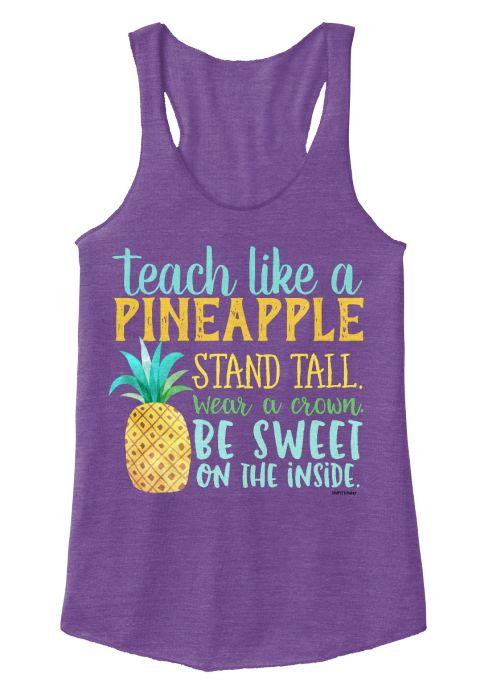 Teachers are like Pineapples shirt. Read to see how you should teach like a pineapple.