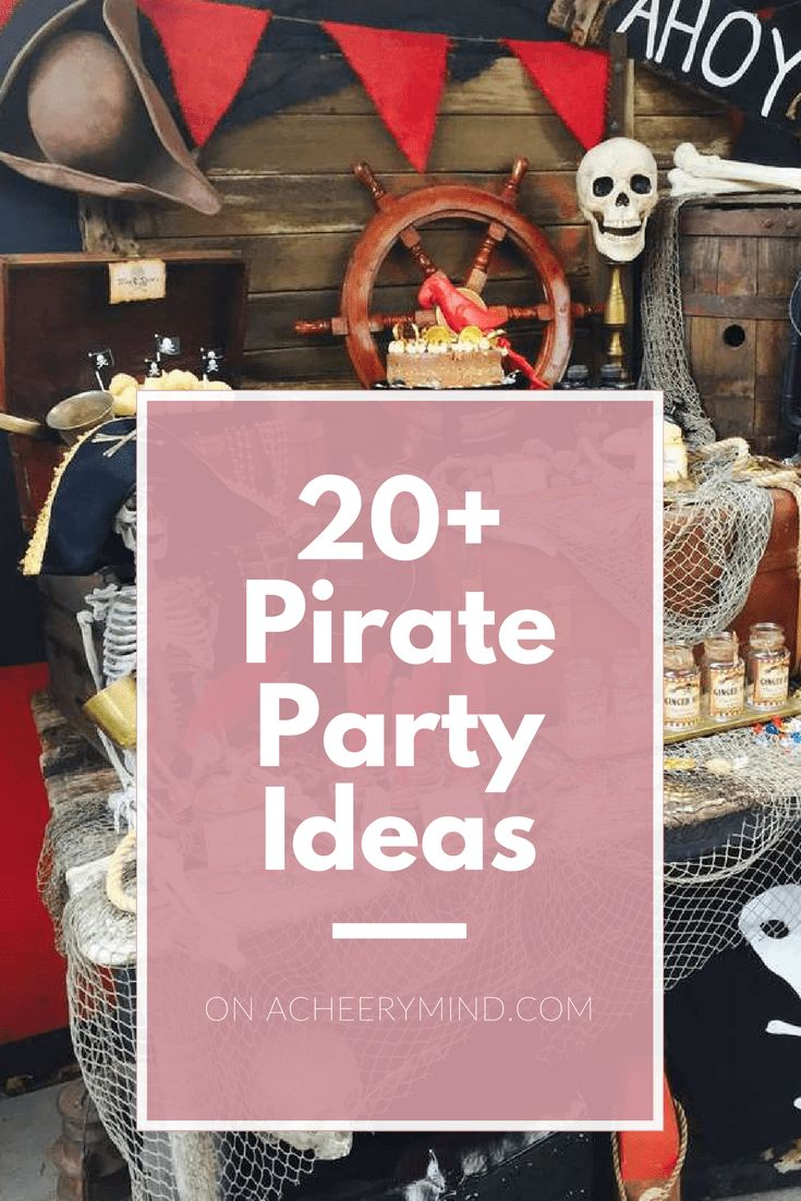 Adult pirate party ideas - 20 Pirate Party Ideas Theme Party Kids Birthday Party Inspiration On Acheerymind