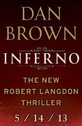 Inferno: A Novel (Robert Langdon) by Dan Brown | In his international blockbusters The Da Vinci Code, Angels & Demons, and The Lost Symbol, Dan Brown masterfully fused history, art, codes, and symbols. In this riveting new thriller, Brown returns to his element and has crafted his highest-stakes novel to date.