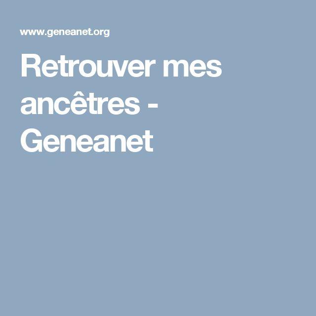 Retrouver mes ancêtres - Geneanet