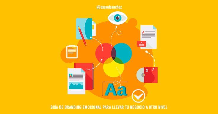Guía de #branding emocional para llevar tu negocio a otro nivel
