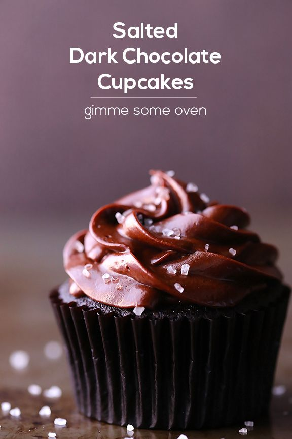 Salted Dark Chocolate Cupcakes | Gimme Some Oven  I love dark chocolate and sea salt almost as much as i love chocolate and peanut butter (and that's saying a lot)