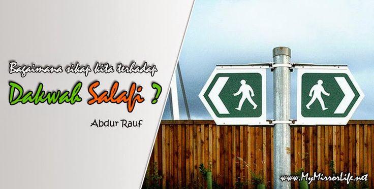 Bagaimana Sikap Kita Terhadap Dakwah Salafi ? | My Mirror Life
