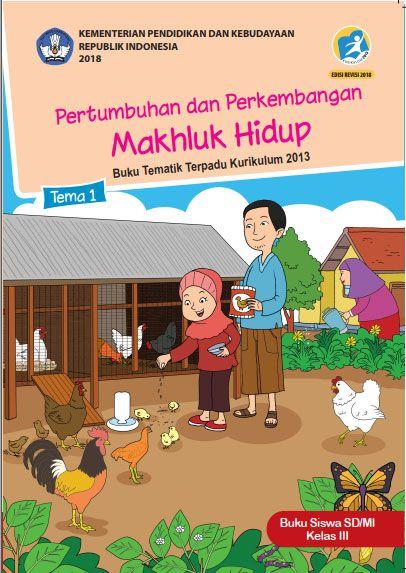 Tema 1 Buku Siswa Kelas 3 Iii Kurikulum 2013 Revisi 2018 Buku Kurikulum Hidup