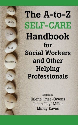 The A-to-Z Self-Care Handbook for Social Workers and Other Helping Professionals #socialwork #selfcare #books
