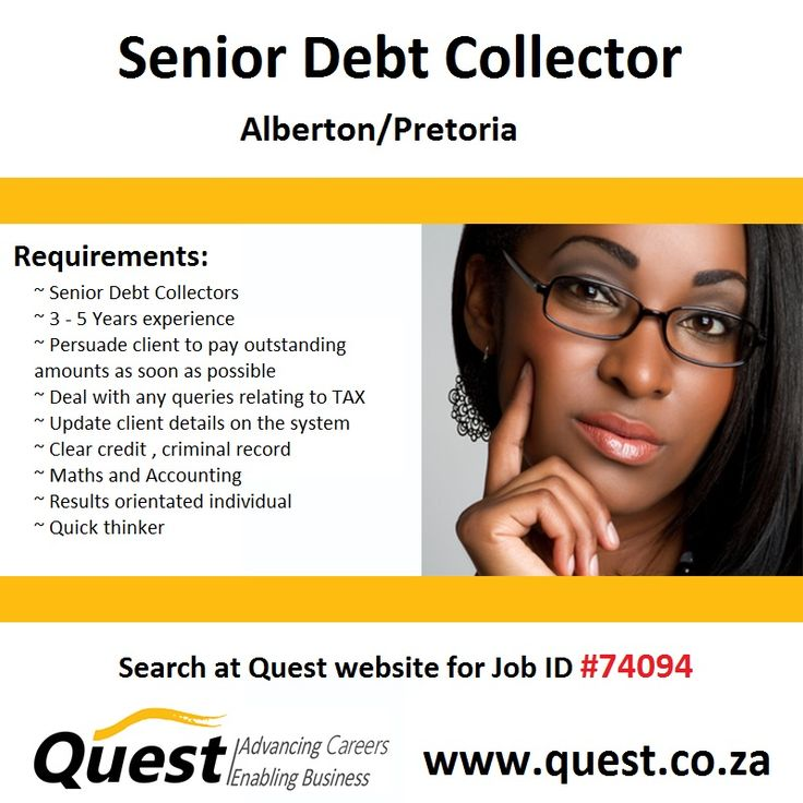 Senior Debt Collector - Alberton\/Pretoria - Job ID #74094 - debt collector job description