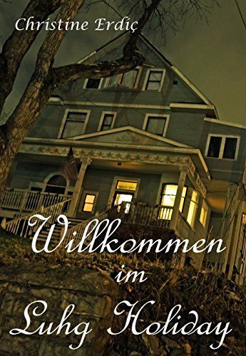 Willkommen im Luhg Holiday von Christine Erdiç https://www.amazon.de/dp/B00SVGYD12/ref=cm_sw_r_pi_dp_j0itxbGS21F8S