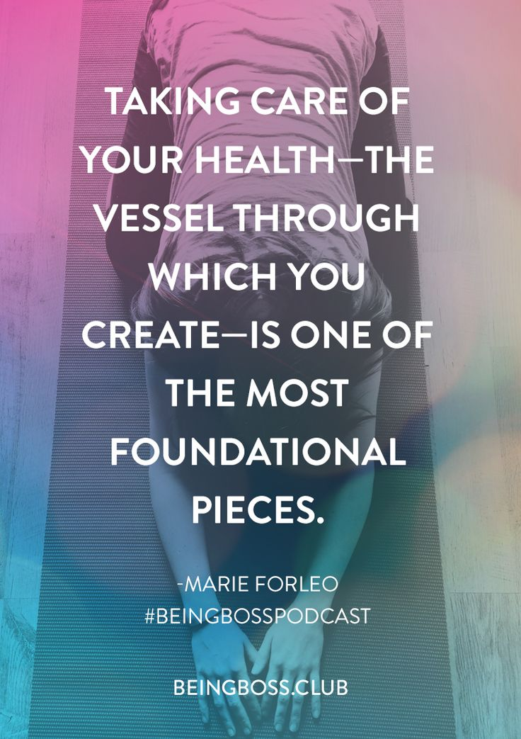 """Taking care of your health—the vessel through which you creative—is one of the most foundational pieces."" -Marie Forleo on Productivity & Intuition for creative entrepreneurs & business owners 