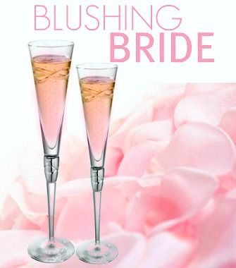 Blushing Bride Cocktail 1 oz Peach Schnapps 1 oz Grenadine 4 oz Champagne sounds like a good bachelorette or bridal show...