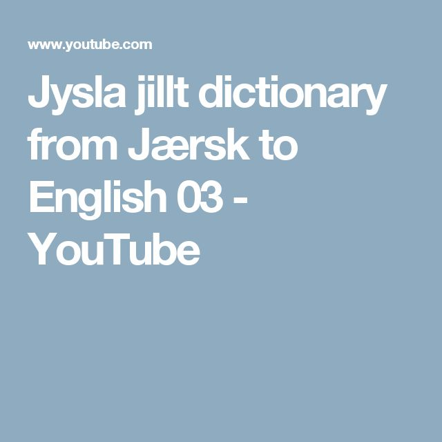 Jysla jillt dictionary from Jærsk to English 03 - YouTube