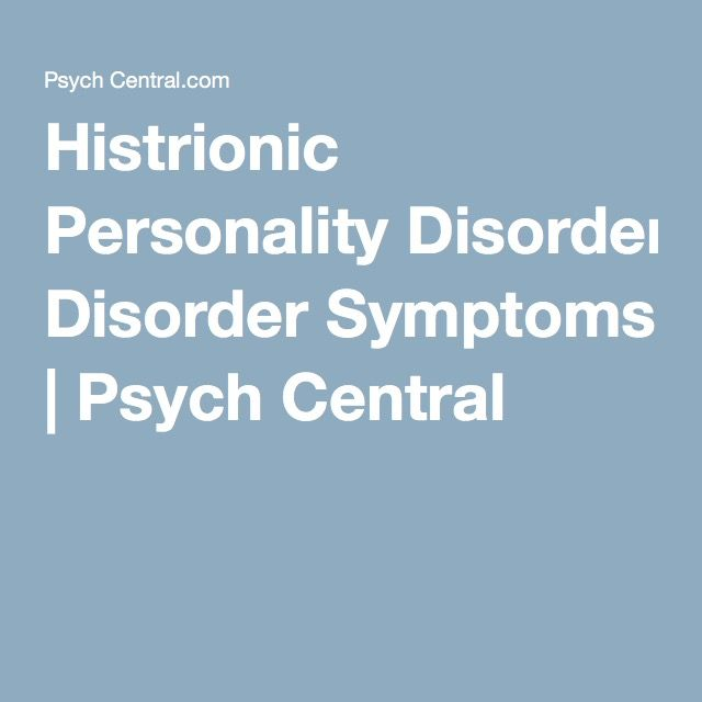 Know the symptoms and beware, histrionic personality disorder can apply to males or females.   http://psychcentral.com/disorders/histrionic-personality-disorder-symptoms/