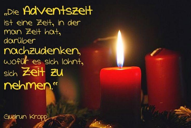 """""""Die Adventszeit ist eine Zeit, in der man Zeit hat, darüber nachzudenken, wofür es sich lohnt, sich Zeit zu nehmen."""" - Gudrun Kropp (*1955), Lyrikerin,... - GoConqr auf Deutsch - Google+"""