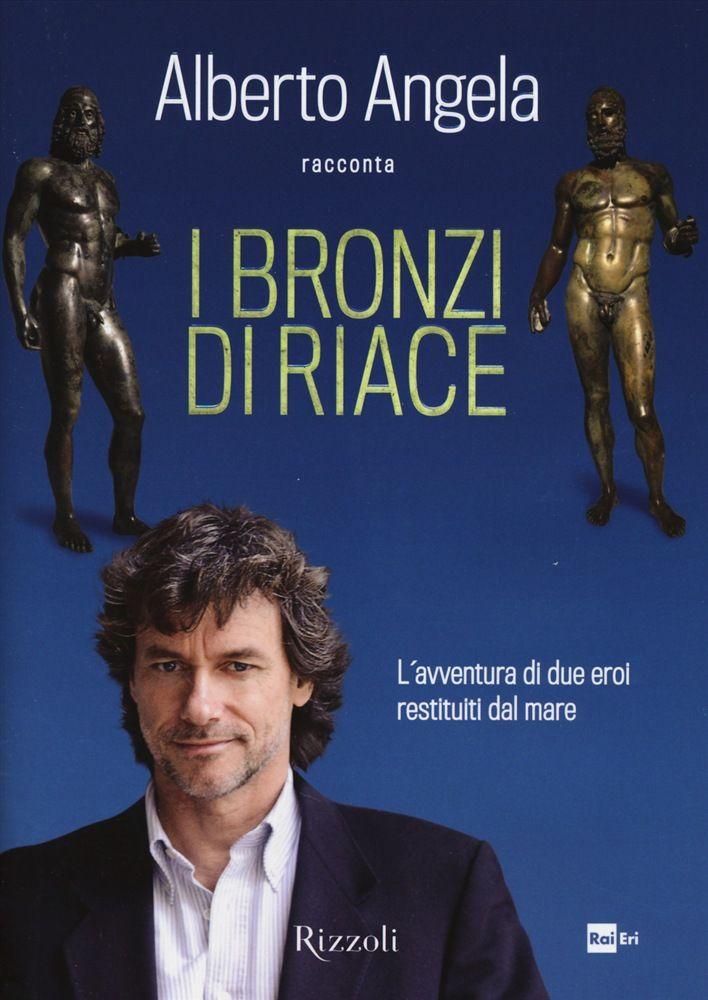 """""""I bronzi di Riace"""", Alberto Angela"""